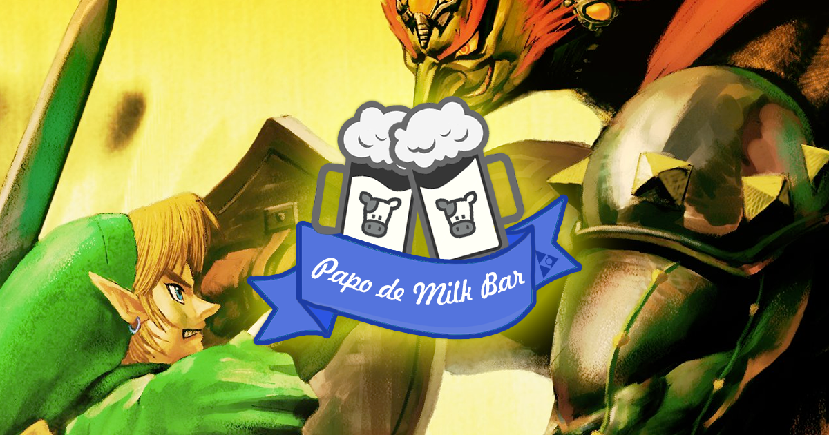 Papo de Milk Bar #05 - Ocarina of Time